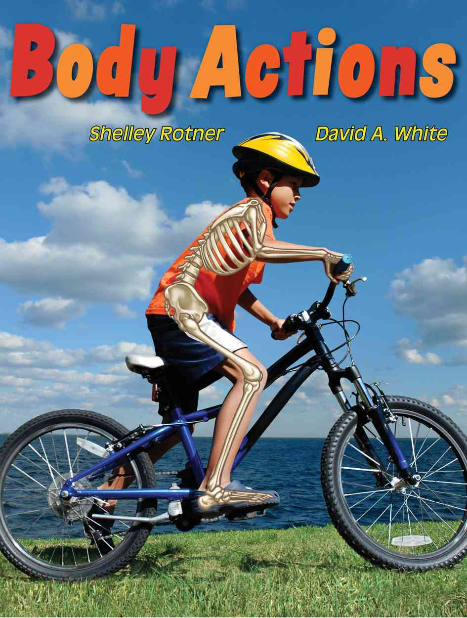 Body Actions By Rotner, Shelley/ David A. White (ILT)