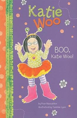 Boo, Katie Woo! By Manushkin, Fran/ Lyon, Tammie (ILT)