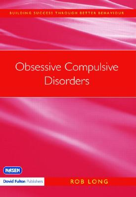 Obsessive Compulsive Disorders By Long, Rob